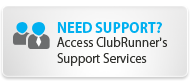 NEED SUPPORT? | Access ClubRunner's Support Services